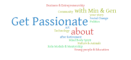 Get Passionate about what matters toyou